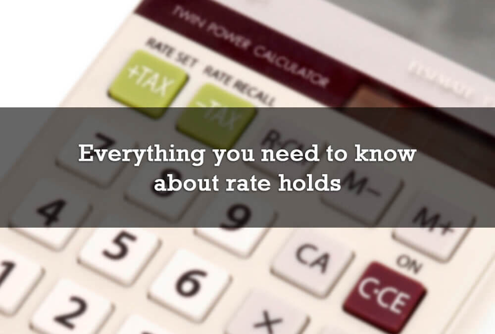 Everything you need to know about rate holds