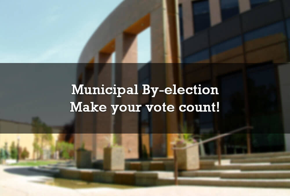 Municipal By-election. Make your vote count!