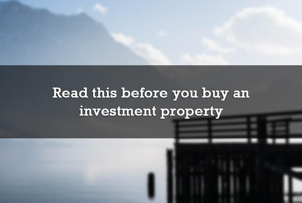 Read this before you buy an investment property