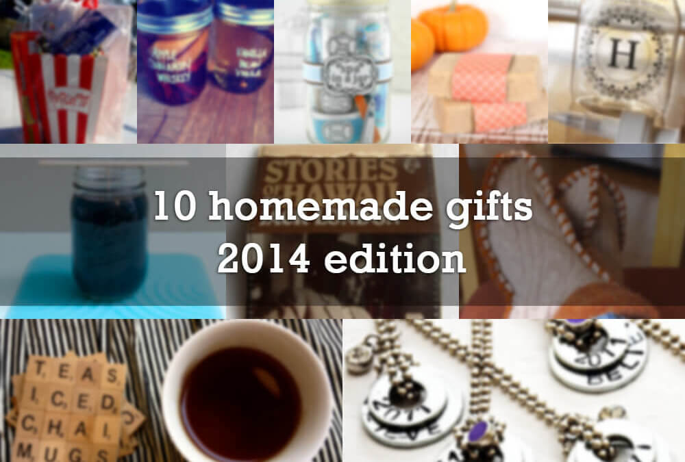 10 homemade gifts, 2014 edition