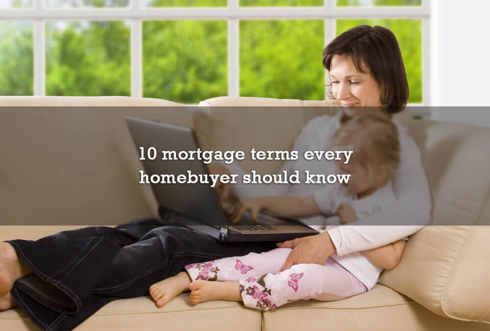 10 mortgage terms every homebuyer should know