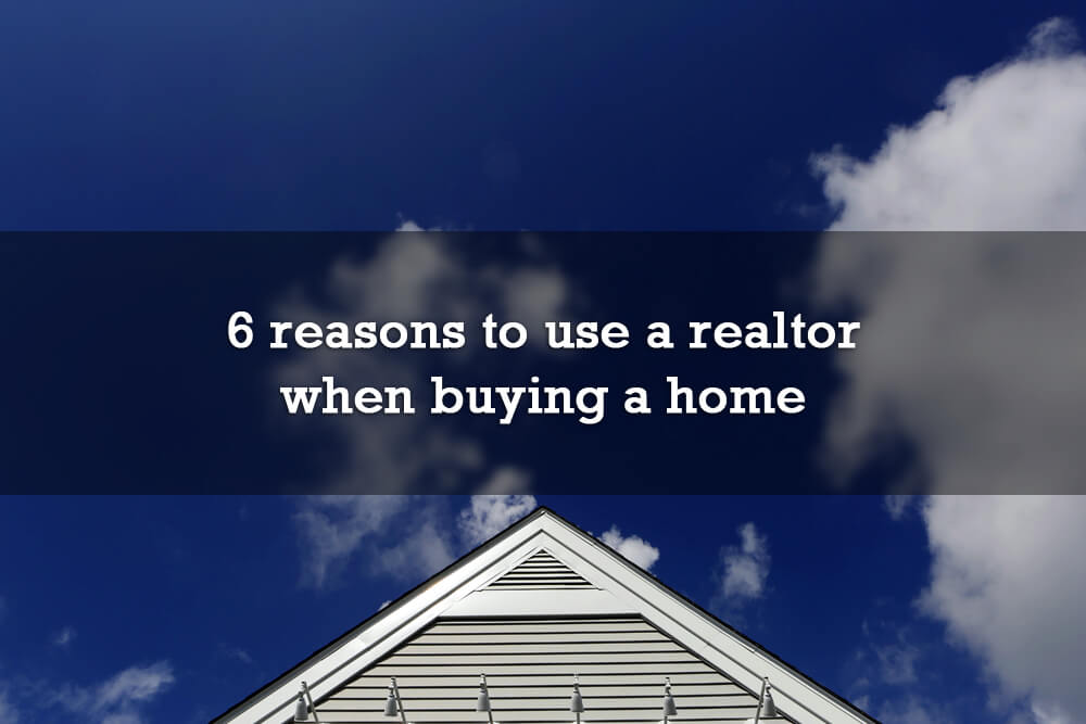 6 reasons to use a realtor when buying a home