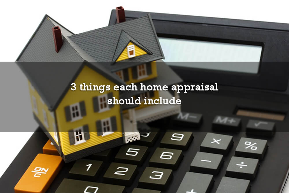 3 things each home appraisal should include