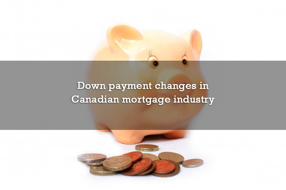 Down payment changes in Canadian mortgage industry