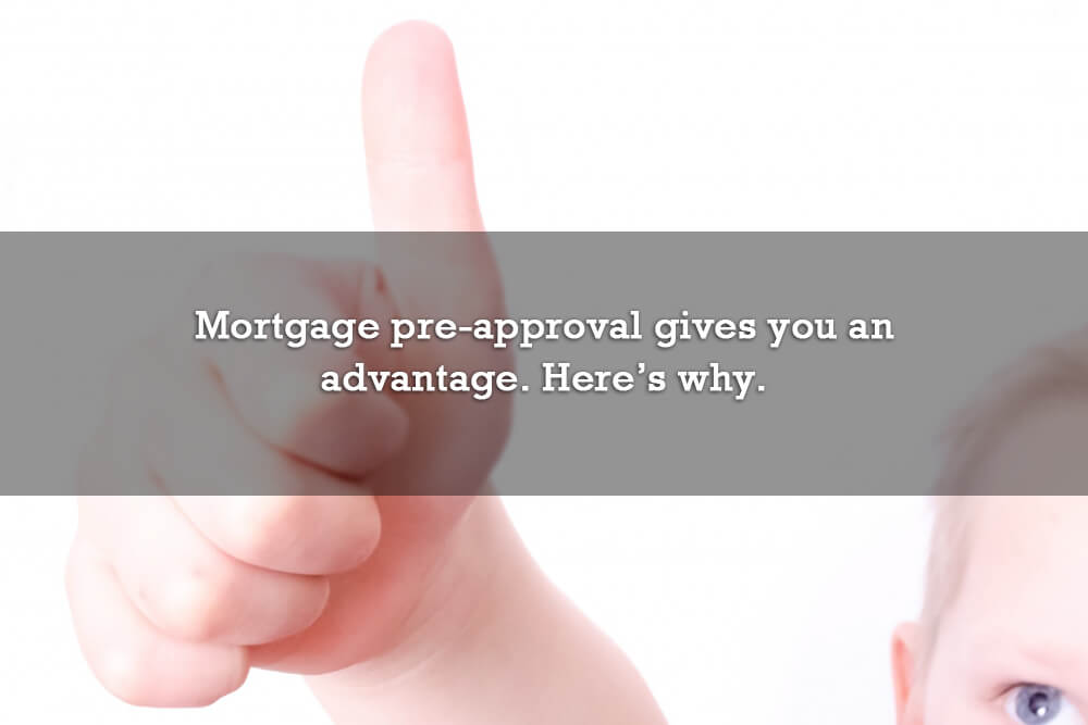 Mortgage pre-approval gives you an advantage. Here's why.