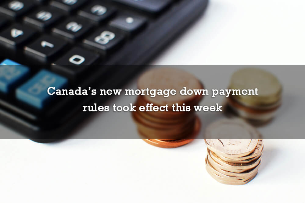 Canada's new mortgage down payment rules took effect this week